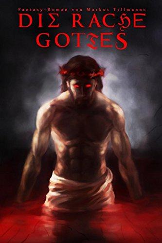 Die Rache Gottes (Die Luzifer-Chroniken, Band 3)