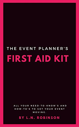 The Event Planner's First Aid Kit: All your need-to-know's and how-to's to get your event moving. ()