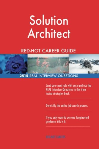 Read Online Solution Architect RED-HOT Career Guide; 2515 REAL Interview Questions PDF