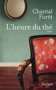 vignette de 'L'heure du thé (Forêt, Chantal)'