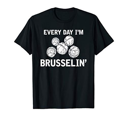 Everyday Im Brusselin Brussel Sprouts Go Vegan Pun T Shirt -