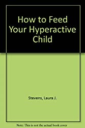 How to Feed Your Hyperactive Child