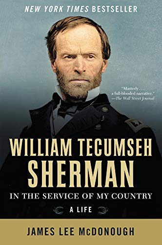William Tecumseh Sherman: In the Service of My Country: A Life (Union Political Leaders In The Civil War)