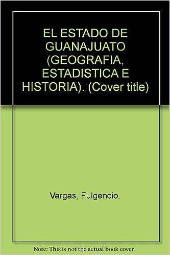 Amazon.com: EL ESTADO DE GUANAJUATO (GEOGRAFIA, ESTADISTICA ...