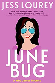 June Bug: Humor and Hijinks (A Mira James Mystery Book 2) by [Lourey, Jess]