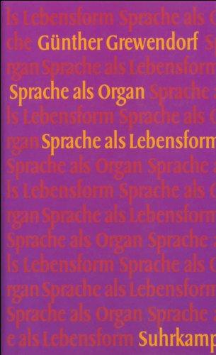 Sprache als Organ. Sprache als Lebensform