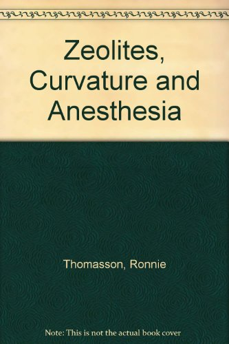 Zeolites, Curvature and Anesthesia Ronnie Thomasson