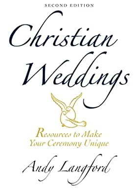 Christian Weddings, Second Edition: Resources to Make Your Ceremony Unique