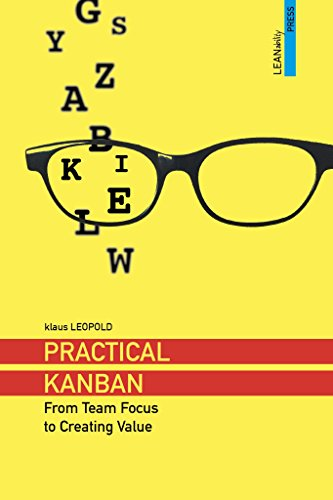 Practical Kanban: From Team Focus to Creating Value (English Edition) por [Leopold, Klaus]