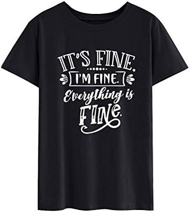 YNALIY Damskie Its Fine Im Fine Everything is Fine Tshirt Zabawne powiedzonka nadruk Sommer Tops okrągły dekolt krÓtki rękaw gÓrna część: Odzież