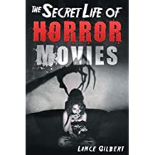 Horror Movies: The Secret Life of Real Occult Demons, Paranormal Ghosts, and Supernatural Monsters (The Secret Life of Horror Movies: Part 1- Cursed Films)