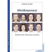 Mimikresonanz: Gefühle sehen. Menschen verstehen.