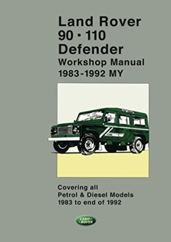 land rover 90 110 defender workshop manual 1983 1992 2 volumes rh amazon com land rover defender workshop manual free download land rover defender workshop manual 2012