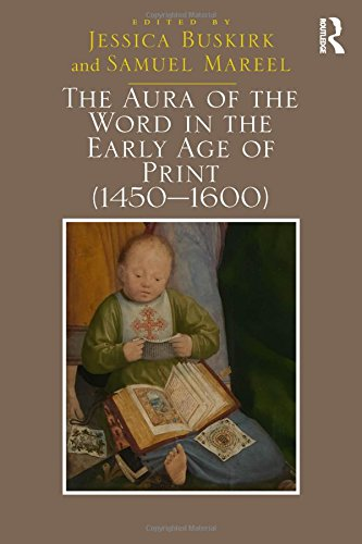 The Aura of the Word in the Early Age of Print (1450 1600)