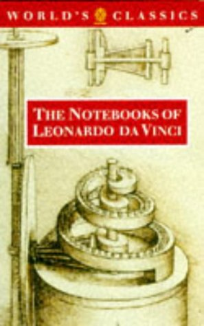 The Notebooks of Leonardo da Vinci (The World's Classics)