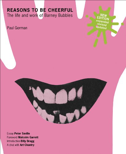 Reasons To Be Cheerful: The Life and Work of Barney (Barney Bubble)