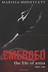 The Life of Anna, Part 5: Emerged - New Cover: Volume 5 by Marissa Honeycutt (2015-04-11) Paperback