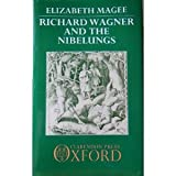 Richard Wagner and the Nibelungs, Magee, Elizabeth, 0198161905