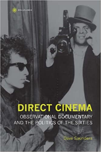 Book Direct Cinema: Observational Documentary and the Politics of the Sixties (Nonfictions)