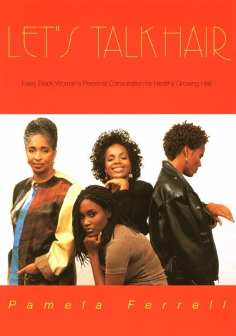 Search : Let's Talk Hair: Every Black Woman's Personal Consultation for Healthy Growing Hair