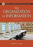 The Organization of Information, Arlene G. Taylor, 1563089696