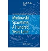 [( Minkowski Spacetime: A Hundred Years Later )] [by: Vesselin Petkov] [Feb-2010]