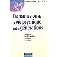 TRANSMISSION DE LA VIE PSYCHIQUE ENTRE GENERATIONS