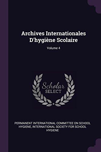 Archives Internationales D'hygiène Scolaire; Volume 4