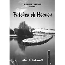 Patches of Heaven - Random Threads (Random Threads, Volume 1)