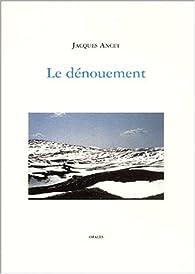 Le denouement par Jacques Ancet
