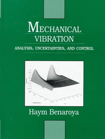 Mechanical Vibration: Analysis, Uncertainties, and Control