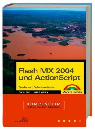 Flash MX 2004 und Actionscript: Standard- und Professional-Version (Kompendium/Handbuch)