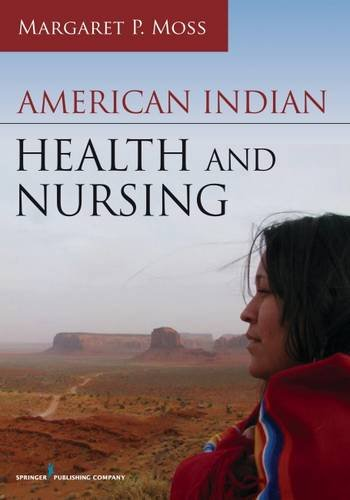 American Indian Health and Nursing by Margaret P Moss