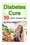 Diabetes Cure: 50 Helpful Diabetes Tips