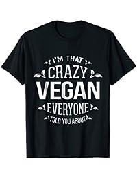 That Crazy Vegan - Men Women Funny Vegan Gifts T Shirts