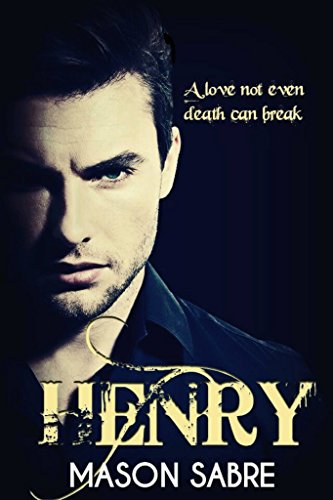 Henry: Sabre Short (Society Series Book 0)