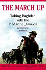 The March Up: Taking Baghdad with the 1st Marine Division Hardcover