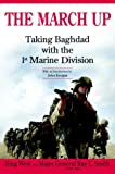 img - for The March Up: Taking Baghdad with the 1st Marine Division book / textbook / text book