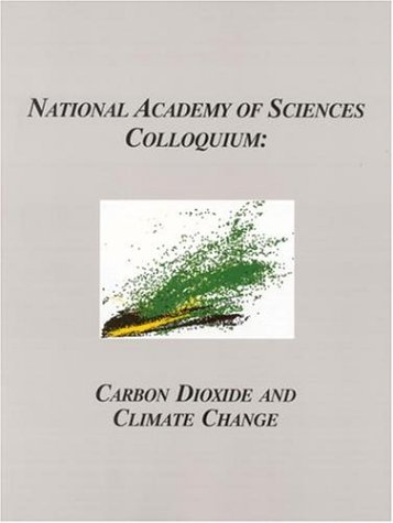 (NAS Colloquium) Carbon Dioxide and Climate Change
