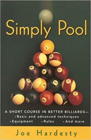Simply Pool: A Short Course in Better Billiards by Joe