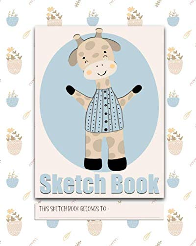 Sketch Book: a beautiful notebook for drawing, scribbling, doodling and journaling to express your creative and artistic side. The perfect activity ... scandi style giraffe theme in pastel -