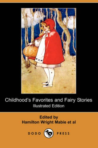 Download Childhood's Favorites and Fairy Stories (Illustrated Edition) (Dodo Press) pdf