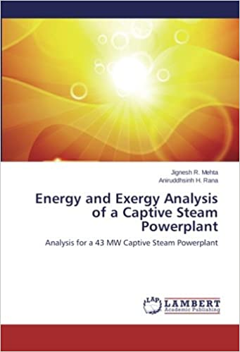Book Energy and Exergy Analysis of a Captive Steam Powerplant: Analysis for a 43 MW Captive Steam Powerplant