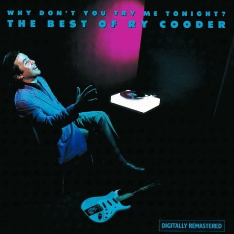 Why Don't You Try Me Tonight?: The Best Of Ry Cooder