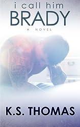 I Call Him Brady: A Novel