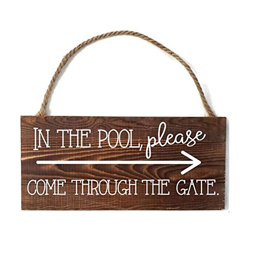 TOPFINES in The Pool, Please Come Through The gate Rural Rustic Barn Wood Pine Plank Sign with Vinyl Lettering/Design (10