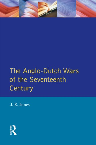 The Anglo-Dutch Wars of the Seventeenth Century (Modern Wars In Perspective) (The Dutch Republic In The Seventeenth Century)