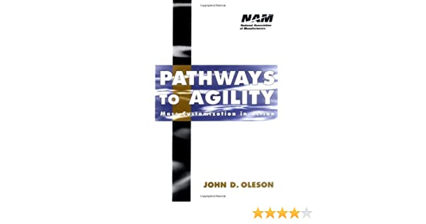 Pathways to Agility: Mass Customization in Action (National