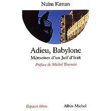 Adieu, Babylone: Mémoires d'un juif d'Irak
