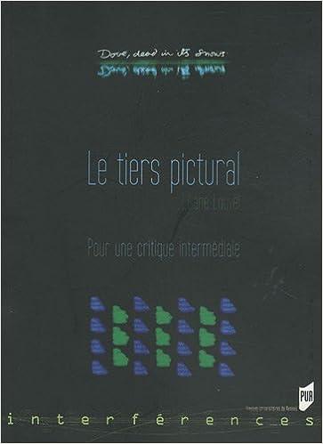Livre de téléchargement Epub Le Tiers pictural : Pour une critique intermédiale by Liliane Louvel PDF DJVU